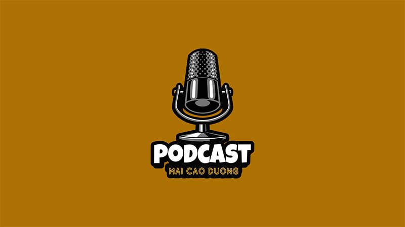 mai cao dương Podcast