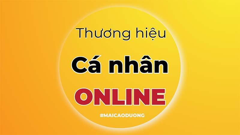 xây dựng thương hiệu cá nhân Online