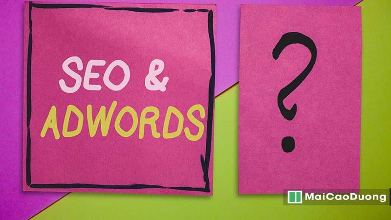 so sánh ưu nhược điểm của Seo và Google Ads